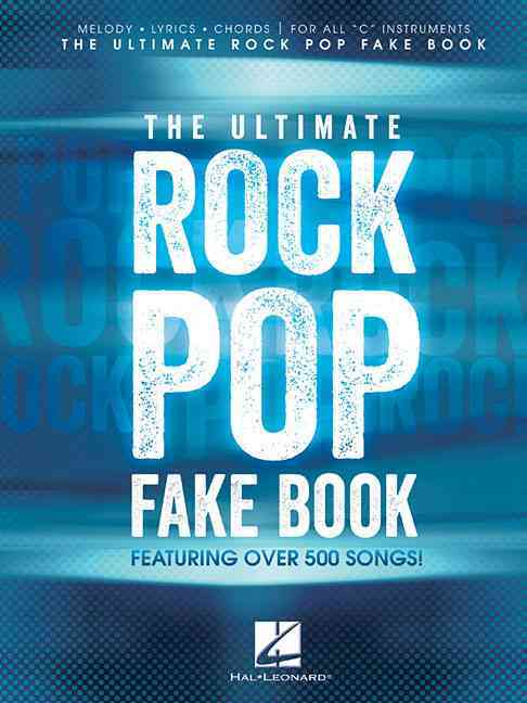 The Ultimate Rock Pop Fake Book By Hal Leonard Publishing Corporation (COR)