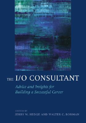 The I/O Consultant By Hedge, Jerry W. (EDT)/ Borman, Walter C. (EDT)