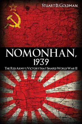 Nomonhan, 1939 By Goldman, Stuart D.